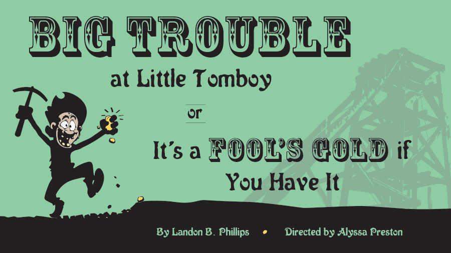 Big Trouble in Little Tomboy at the Wright Opera House