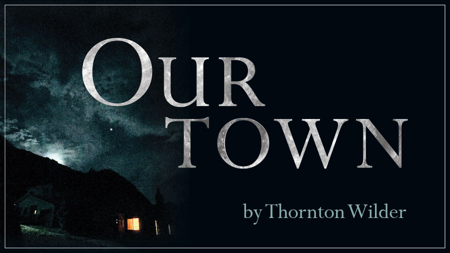 Our Town at the Wright Opera House